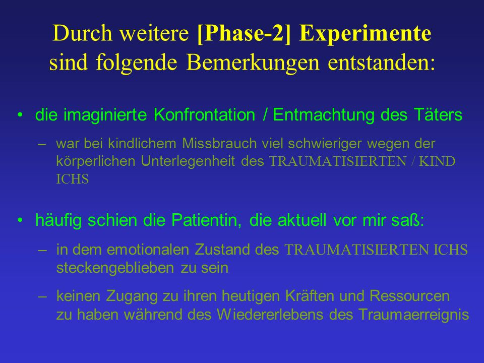 Durch weitere [Phase-2] Experimente sind folgende Bemerkungen entstanden:
